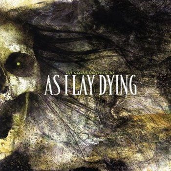 AS I LAY DYING - AN OCEAN BETWEEN US