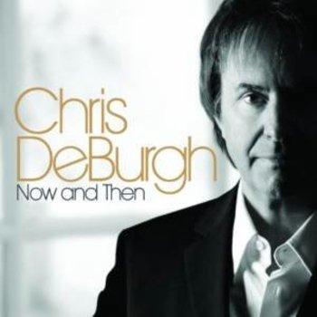 CHRIS DE BURGH - NOW AND THEN
