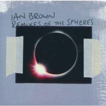 IAN BROWN - REMIXES OF THE SPHERES