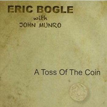 ERIC BOGLE & JOHN MUNRO - A TOSS OF THE COIN