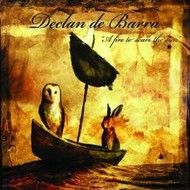 Rogue Goat/ Black Star Foundation, DECLAN DE BARRA - A FIRE TO SCARE THE SUN (CD)