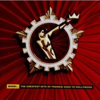 FRANKIE GOES TO HOLLYWOOD - BANG: THE GREATEST HITS