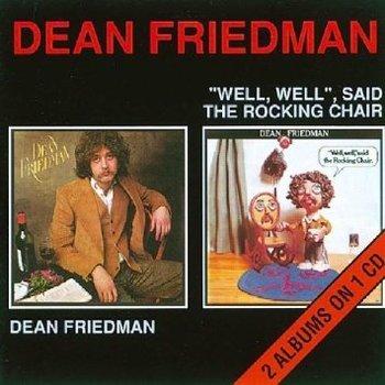 DEAN FRIEDMAN - DEAN FRIEDMAN / WELL,WELL' SAID THE ROCKING CHAIR