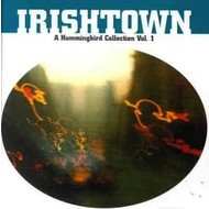 IRISHTOWN - A HUMMINGBIRD COLLECTION VOLUME 1