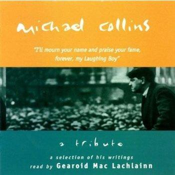 GEAROID MAC LACHLAINN - MICHAEL COLLINS: A TRIBUTE