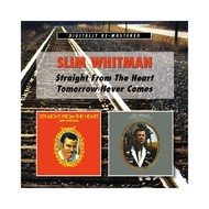 SLIM WHITMAN - STRAIGHT FROM THE HEART/ TOMORROW NEVER COMES