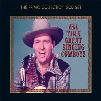 ALL TIME GREAT SINGING COWBOYS - VARIOUS ARTISTS