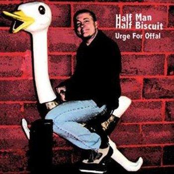 HALF MAN HALF BISCUIT - URGE FOR OFFAL