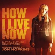HOW I LIVE NOW - SOUNDTRACK