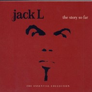 JACK L - THE STORY SO FAR, THE ESSENTIAL COLLECTION (2 CD SET)...