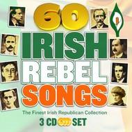60 IRISH REBEL SONGS - IRISH REBEL ARTISTS