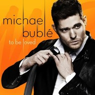 Reprise Records,  MICHAEL BUBLE - TO BE LOVED