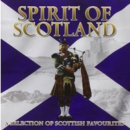 SPIRIT OF SCOTLAND - A SELECTION OF SCOTTISH FAVOURITES