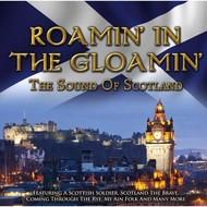 ROAMIN' IN THE GLOAMIN' - THE SOUND OF SCOTLAND