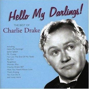 CHARLIE DRAKE - HELLO MY DARLINGS!: THE BEST OF