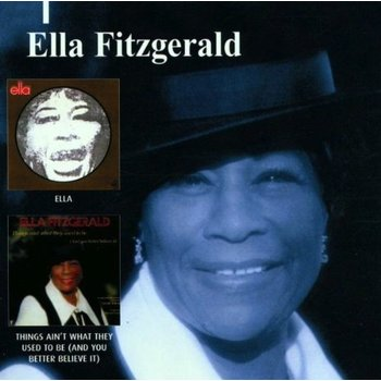 ELLA FITZGERALD - ELLA/THINGS AIN'T THE WAY THEY USED TO BE