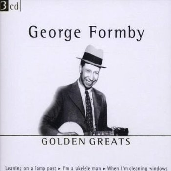 GEORGE FORMBY - GOLDEN HITS