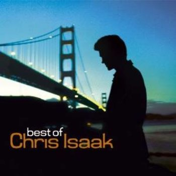 CHRIS ISAAK - BEST OF