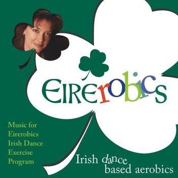 EIREROBICS - IRISH DANCE BASED AEROBICS