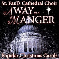 ST PAUL'S CATHEDRAL CHOIR - AWAY IN A MANGER