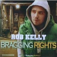 ROB KELLY - BRAGGING RIGHTS