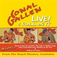CONAL GALLEN - LIVE AND FULL OF IT