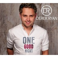 DEREK RYAN - ONE GOOD NIGHT