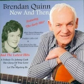 BRENDAN QUINN - NOW AND THEN