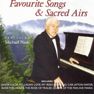 MICHAEL NASH - FAVOURITE SONGS AND SACRED AIRS (CD)...
