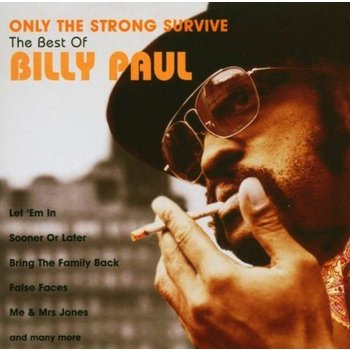 BILLY PAUL - THE BEST OF: ONLY THE STRONG SURVIVE