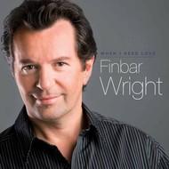 FINBAR WRIGHT - WHEN I NEED LOVE (CD)...