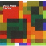 CHRISTY MOORE - FOLK TALE