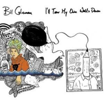 BILL COLEMAN - I'LL TEAR MY OWN WALLS DOWN