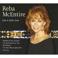 REBA MCENTIRE - JUST A LITTLE LOVE (CD)
