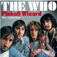 THE WHO - PINBALL WIZARD THE COLLECTION