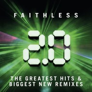 Cheeky Records, FAITHLESS - 2.0 THE GREATEST HITS & BIGGEST NEW REMIXES