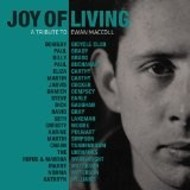 JOY OF LIVING - A TRIBUTRE TO EWAN MACCOLL