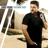 CHRIS YOUNG - I'M COMIN' OVER