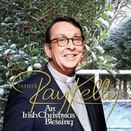 FATHER RAY KELLY - AN IRISH CHRISTMAS BLESSING (CD)...