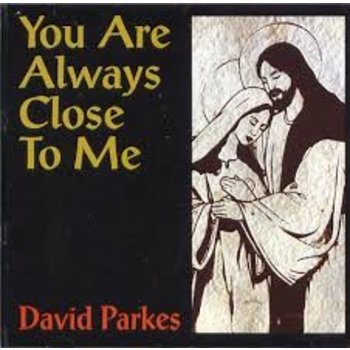 DAVID PARKES - YOU ARE ALWAYS CLOSE TO ME