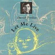 DAVID PARKES - LET ME LIVE (CD)...