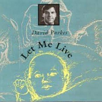 DAVID PARKES - LET ME LIVE (CD)