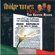 THE WOLFE TONES - 1916 REMEMBERED: THE EASTER RISING (CD)