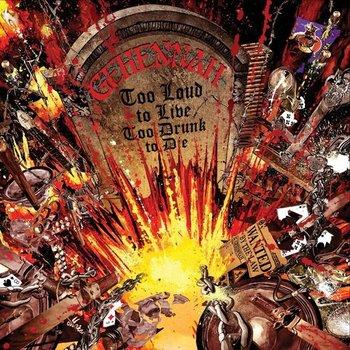 GEHENNAH - TOOLOUD TO LIVE, TOO DRUNK TO DIE LP