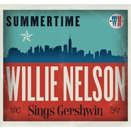 WILLIE NELSON - SUMMERTIME: WILLIE NELSON SINGS GERSHWIN (CD)