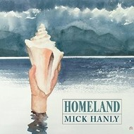 MICK HANLY - HOMELAND (CD)
