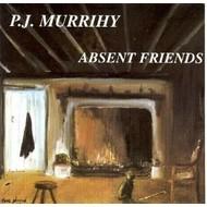 PJ MURRIHY - ABSENT FRIENDS (CD)...