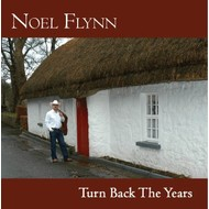 Noel Flynn,  NOEL FLYNN - TURN BACK THE YEARS