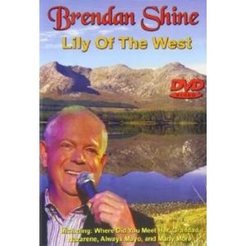 BRENDAN SHINE - LILY OF THE WEST