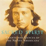 Virgin,  SACRED SPIRIT-  CHANTS AND DANCES OF THE NATIVE AMERICAN